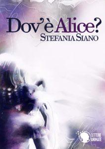 Dov'è Alice - Stefania Siano