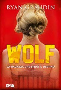 Libri Aprile 2016- Wolf. La ragazza che sfidò il destino - Ryan Graudin