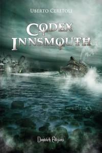 Libri Aprile - Titolo Codex Innsmouth Autore Uberto Ceretoli
