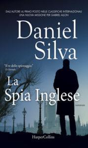 Libri Aprile 2016- Titolo: La spia inglese Autore: Daniel Silva