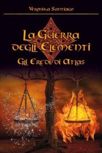 Titolo: Gli Eredi di Atlas (La Guerra degli Elementi – Vol. 1) Autore: Veronika Santiago