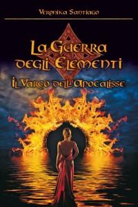 Titolo: Il Varco dell'Apocalisse (La Guerra degli Elementi – Vol. 2) Autore: Veronika Santiago