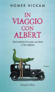 Libri Aprile 2016 -Titolo: In viaggio con Albert Autore: Homer Hickam