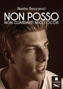 Libri Maggio 2016 - Non posso non guardarti negli occhi Autore:Nadia Boccacci