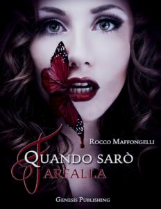 Libri Aprile 2016-Titolo: Quando sarò farfalla Autore: Rocco Maffongelli