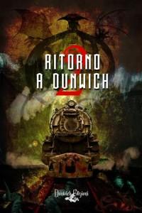 Libri Aprile - Titolo: Ritorno a Dunwich 2 Autori: Vari