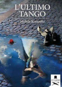 Libri Maggio 2016  -L'ultimo tango Autore: Michele Scaranello