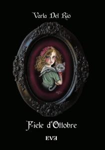 Titolo: Fiele d'ottobre Autore: Varla Del Rio - Segnalazioni di Autori