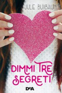 Libri Maggio 2- Stefania Siano Official -Dimmi tre segreti Autore: Julie Buxbaum