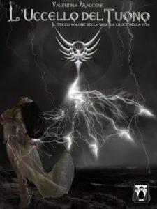 """Stefania Siano Official - Libri Giugno 2016-""""L'uccello del tuono"""" - III parte della saga """"La croce della vita"""" Autrice: Valentina Marcone"""