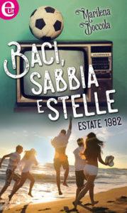 Baci, sabbia e stelle - Estate 1982 Autore: Marilena Boccola - nuove uscite luglio 2016 - Stefania Siano Official