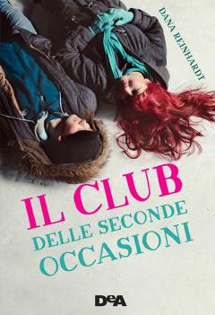 Il club delle seconde occasioni Autore: Dana Reinhardt