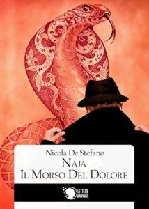 Naja – Il morso del dolore Autore: De Stefano Nicola