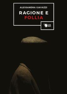 Ragione e Follia Autore: Alessandra Giavazzi - Segnalazione autori- Stefania Siano Official