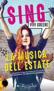 Sing - La musica dell'estate Autore: Vivi Greene-nuove uscite- Stefania Siano