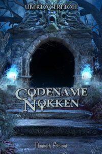 Codename: Nokken Autore: Uberto Ceretoli - nuove uscite libri settembre 2016- Stefania Siano official