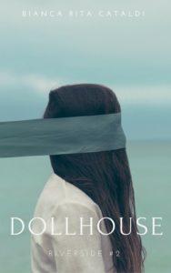 DollHous ((Riverside #2) Autore: Bianca Rita Cataldi-segnalazione autori ottobre- Stefania Siano Official