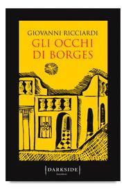 Giovanni Ricciardi GLI OCCHI DI BORGES