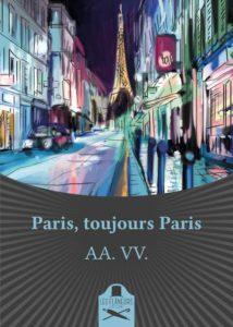 Antologia di autori vari Titolo: Paris, toujours Paris