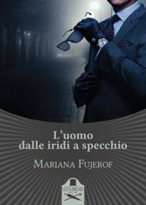Mariana Fujerof Titolo: L'uomo dalle iridi a specchio