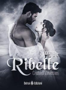 Ribelle di Cristina Zavettieri-Delrai Edizioni-Stefania Siano Official