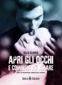 Apri gli occhi e comincia ad amare di Elle Eloise-Stefania SIano Official